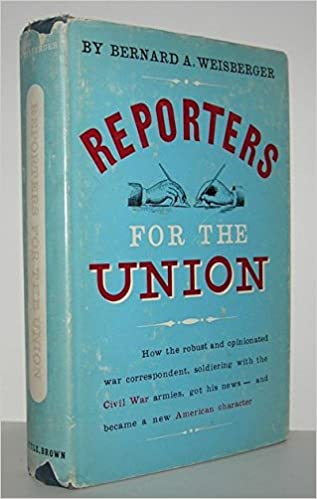 Image result for Reporters for the Union, Bernard A. Weisberger,
