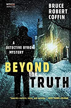 Beyond the Truth: A Detective Byron Mystery (A John Byron Novel Book 3) by [Coffin, Bruce Robert]