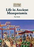 Life in Ancient Mesopotamia, Don Nardo, 1601525729