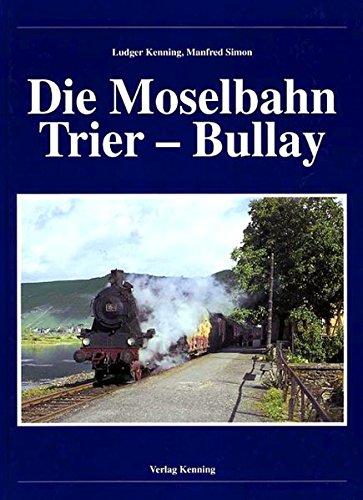 Die Moselbahn Trier - Bullay (Nebenbahndokumentation)