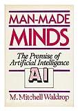 Man-Made Minds, M. Mitchell Waldrop, 0802708994