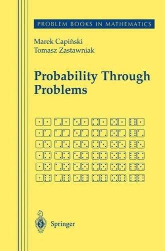 Probability Through Problems (Problem Books in Mathematics)