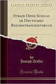 Strafe Ohne Schuld im Deutschen Reichsstrafgesetzbuch (Classic Reprint)