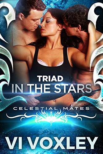 Triad In The Stars: Sci-Fi MFM Menage Romance (Celestial Mates) by [Voxley, Vi]