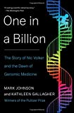 img - for One in a Billion: The Story of Nic Volker and the Dawn of Genomic Medicine book / textbook / text book