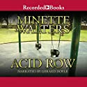 Acid Row Audiobook by Minette Walters Narrated by Gerard Doyle