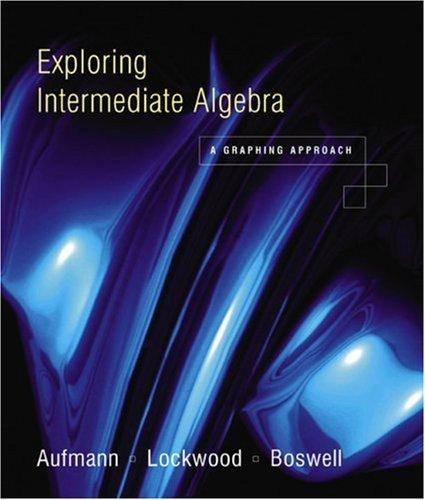 Exploring Intermediate Algebra: A Graphing Approach