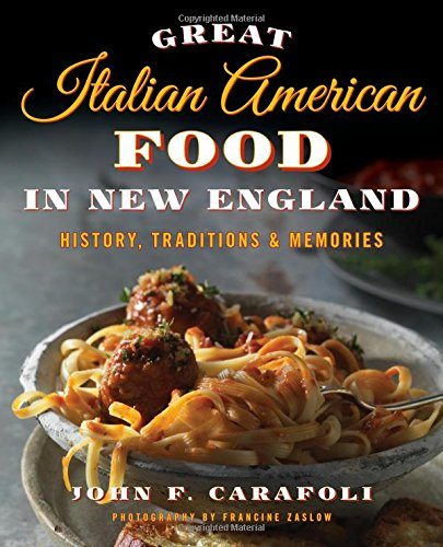 Great italian american food in new england history for American cuisine history