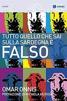 Tutto quello che sai sulla Sardegna è falso (Eventi) (Italian Edition