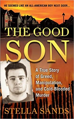 The Good Son: A True Story of Greed, Manipulation, and