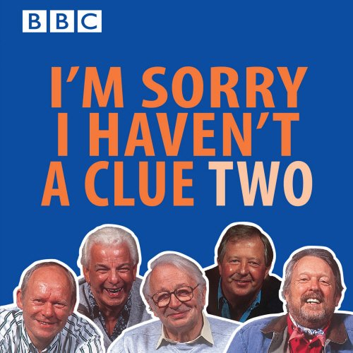 I'm Sorry I Haven't a Clue: The Award-winning BBC Radio Comedy: 2 (BBC Radio Collections)