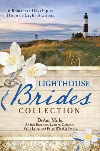 The Lighthouse Brides Collection: 6 Romances Develop at Historic Light Stations by [Boeshaar, Andrea, Coleman, Lynn A., Laity, Sally, Mills, DiAnn, Dooly, Paige Winship]