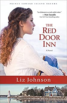 The Red Door Inn (Prince Edward Island Dreams Book #1): A Novel by [Johnson, Liz]