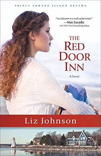 The Red Door Inn (Prince Edward Island Dreams Book #1): A Novel (Anne Of Green Gables The Sequel Part 1)