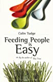 Feeding People Is Easy, Colin Tudge and George Stade, 8890196084