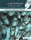 A Lab Manual for Bsc 2009L : Laboratory in Biological Sciences, Vliet, Kent, 0757540406