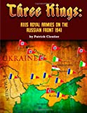 Three Kings: Axis Royal Armies on the Russian Front 1941