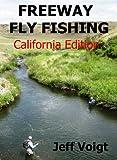 Search : FREEWAY FLY FISHING / CALIFORNIA EDITION