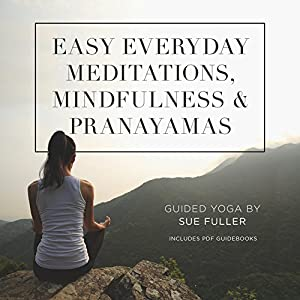 Easy Everyday Meditations, Mindfulness, and Pranayamas Speech