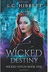 Wicked Destiny: A Celtic Urban Fantasy (Wicked Witch) Paperback