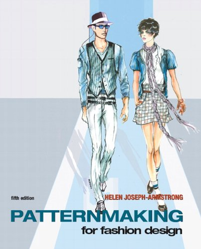 Patternmaking for Fashion Design (5th Edition) by Helen Joseph Armstrong