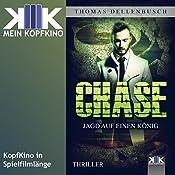 Chase: Jagd auf einen König (Chase 2)   Thomas Dellenbusch