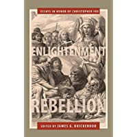 From Enlightenment to Rebellion: Essays in Honor of Christopher Fox