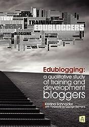 Edublogging: A Qualitative Study of Training and Development Bloggers