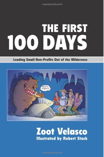 The First 100 Days: Leading Small Non-Profits Out of the Wilderness