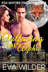 Outfoxing the Alpha Book 3: Fox Shifter Trilogy