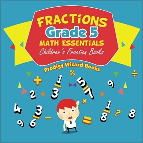 Download online Fractions Grade 5 Math Essentials: Children's Fraction Books PDF