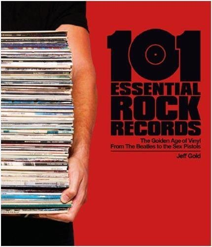 101 Essential Rock Records by Jeff Gold (101 Essential Rock)