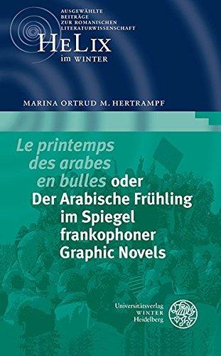Le Printemps Des Arabes En Bulles Oder Der Arabische Fruhling Im Spiegel Frankophoner Graphic Novels (Helix Im Winter) (German Edition) by Universitaetsverlag Winter