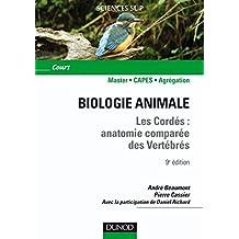 Biologie animale - Les Cordés - 9e éd. : Anatomie comparée des vertébrés (Sciences de la vie) (French Edition)
