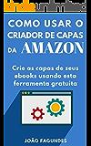 Criador de Capas da Amazon: Um guia prático para criar capas para ebooks