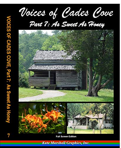 - Voices of Cades Cove, Part 7: As Sweet As Honey
