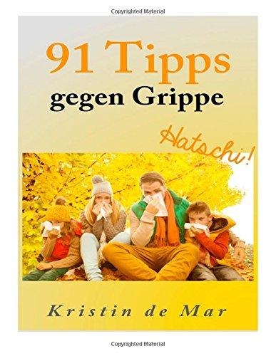 Download 91 Tipps gegen Grippe (German Edition) PDF