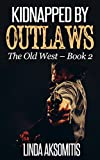 Kidnapped by Outlaws (The Old West Book 2)