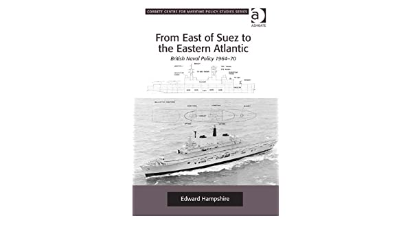 From East of Suez to the Eastern Atlantic: British Naval Policy 1964-70