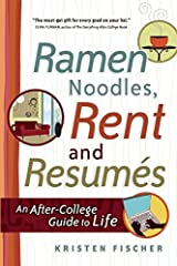 Ramen Noodles, Rent and Resumes: An After-College Guide to Life Paperback