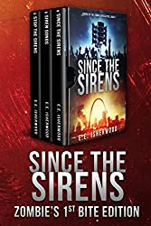 Since the Sirens: Zombie's 1st Bite Edition: Sirens of the Zombie Apocalypse, Books 1-3
