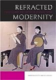 Refracted Modernity, Yuko Kikuchi, 0824830504