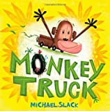 Monkey Truck: A Picture Book (Christy Ottaviano Books)
