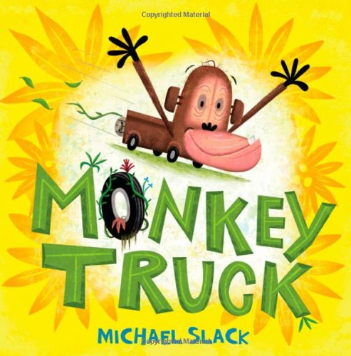 Monkey Truck: A Picture Book (Christy Ottaviano Books) by Henry Holt and Co