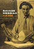 img - for Savage Messiah: A Biography of the Sculptor Henri Gaudier-Brzeska book / textbook / text book