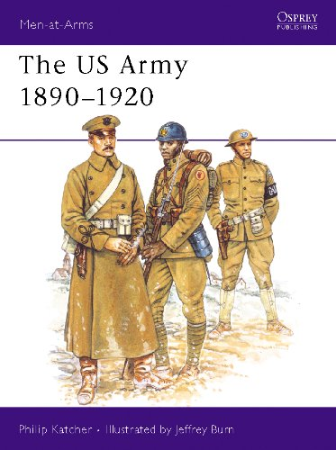The US Army 1890?1920 (Men-at-Arms Book 230)