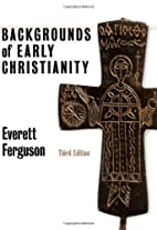 Backgrounds of Early Christianity by…