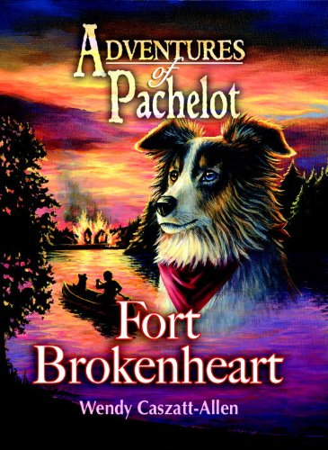 Fort Brokenheart: Book 2 of Adventures of Pachelot