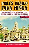 Inglés Básico Para Niños Volumen III: Aprende Inglés Para Principiantes Con Rápidas Lecciones Fáciles Y Didácticas (Spanish Edition)