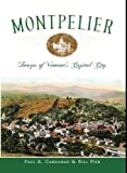 Montpelier: Images of Vermont's Capital City (Vintage Images)